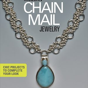 Modern Chain Mail Jewelry: Chic Projects to Complete Your Look, by Marilyn Gardiner